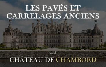 carrelages et pavés anciens au chateau de Chambord BCA article