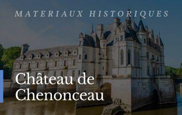 Matériaux au château de Chenonceau
