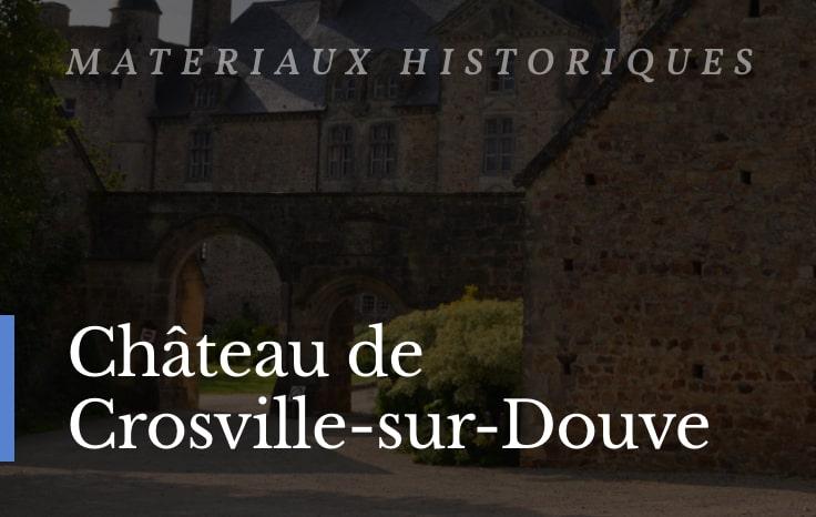 Matériaux au château de crosville